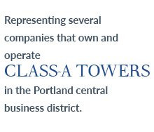 Representing several companies that own and operate class-a towers in the portland central business district.