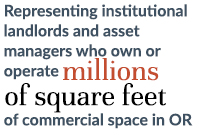 Representing institutional landlords and asset managers who own or operate millions of sq ft of commercial space in OR