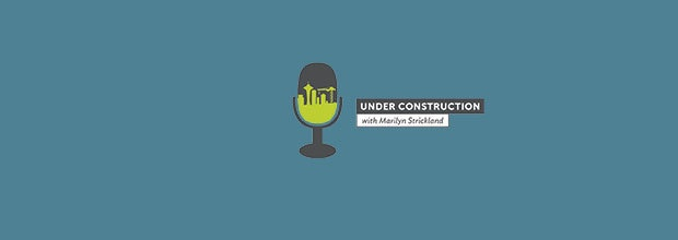Under Construction Podcast: Expect Nothing, Appreciate Everything