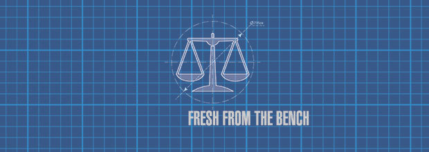 Fresh From the Bench: Recent Patent Cases ‎From the Federal Circuit