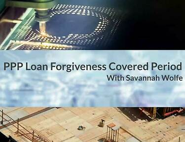 PPP Loan Forgiveness Covered Period